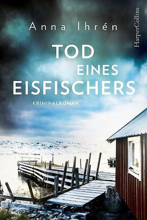"""Anna Ihrén: """"Tod eines Eisfischers"""". Kriminalroman."""