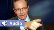 """Audio - Wirtschaftspolitiker Matthias Wissmann (CDU): """"So werden wir den Arbeitsmarkt beleben"""""""