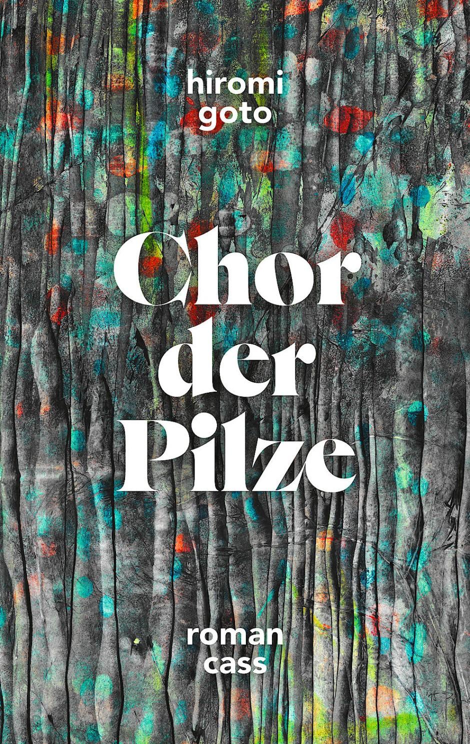 """Hiromi Goto: """"Chor der Pilze"""""""
