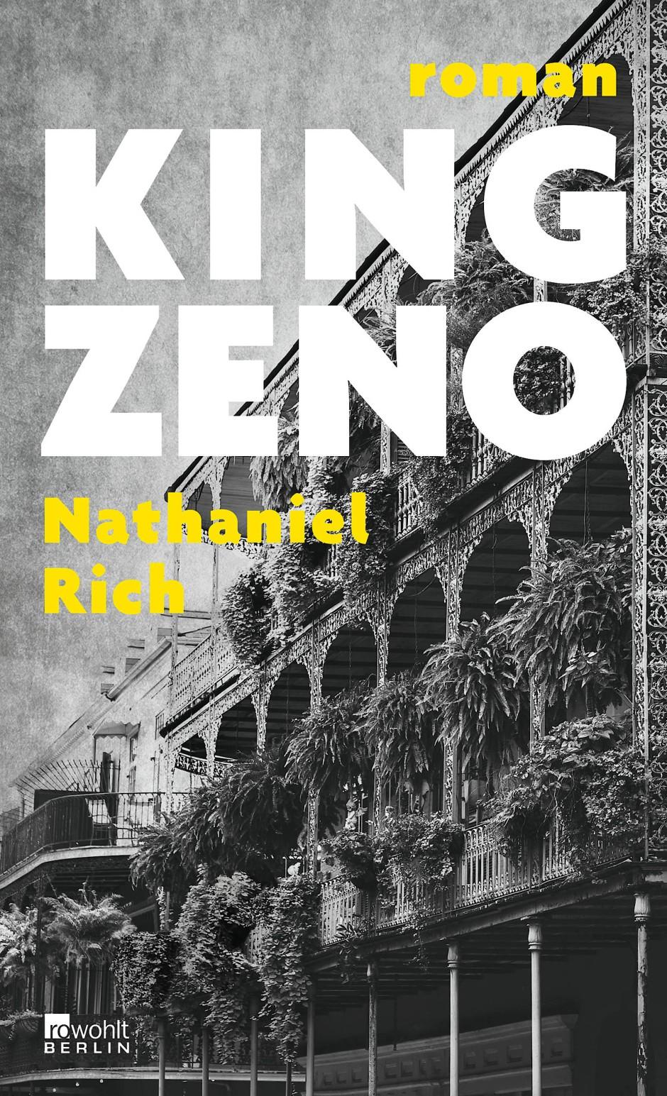 """Nathaniel Rich: """"King Zeno"""". Roman."""