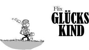 """Comic """"Glückskind"""" von Flix: Die mächtigste Waffe der Welt"""