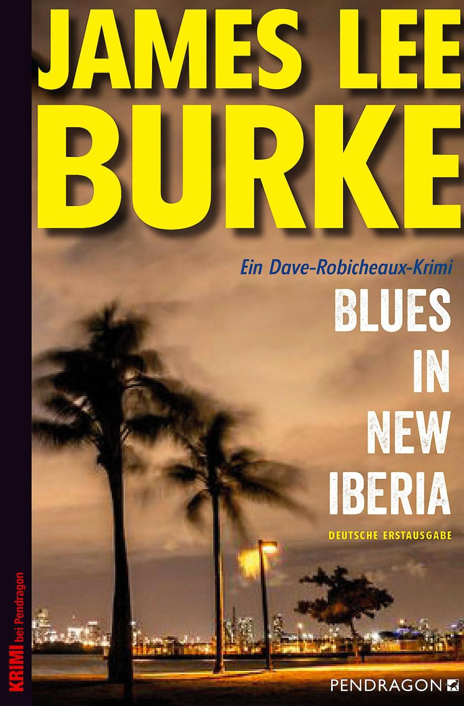 "James Lee Burke: ""Blues in New Iberia"". Ein Dave-Robicheaux- Krimi."