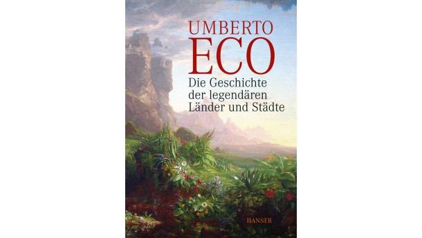 Umberto eco die geschichte der legendären länder und städte