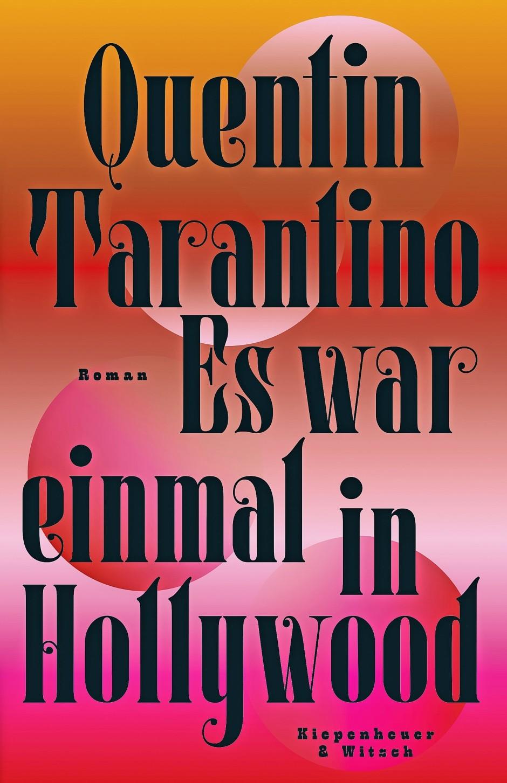 "Quentin Tarantino: ""Es war einmal in Hollywood"". Roman."