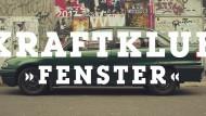 "Kraftklub ""Fenster"""
