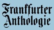 Frankfurter Anthologie öffnet sich