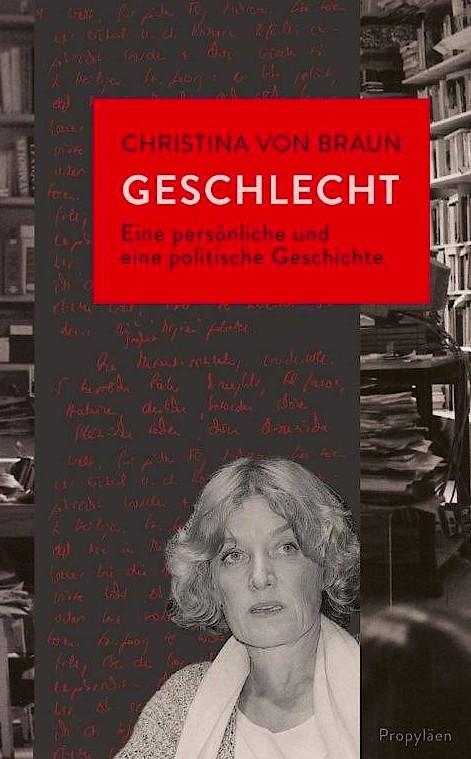 """Christina von Braun: """"Geschlecht"""". Eine persönliche und eine politische Geschichte."""