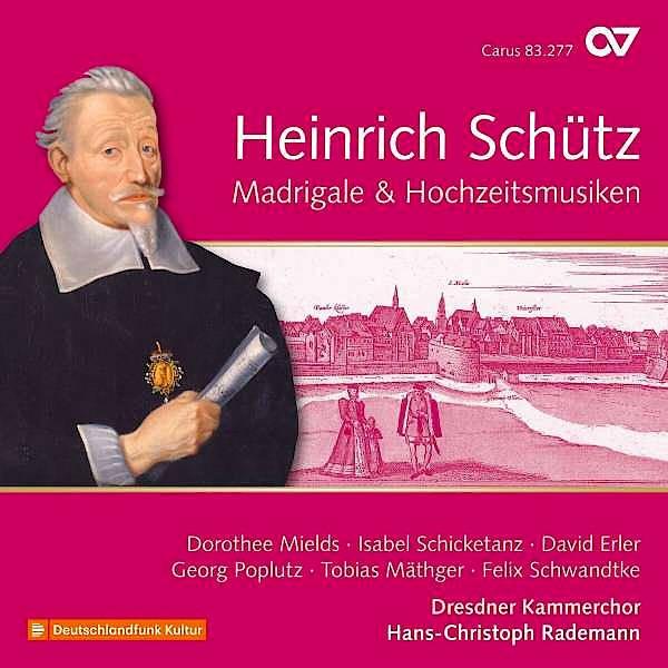 Heinrich Schütz: Madrigale & Hochzeitsmusiken. (Complete recording, Vol. 19). Dresdner Kammerchor, Hans-Christoph Rademann (Leitung).   Carus 83.277 (Note 1), ab 11. Januar im Handel.
