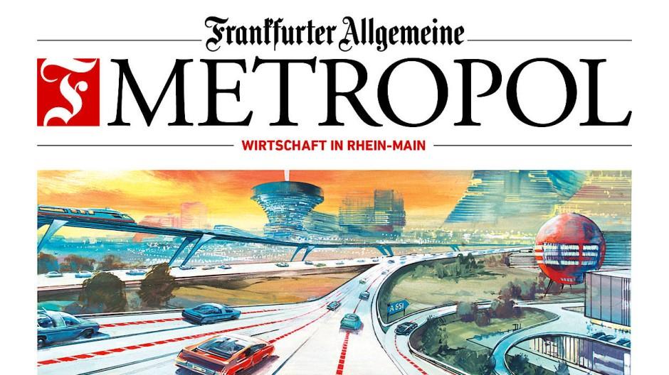 Metropol, das regionale Wirtschaftsmagazin der F.A.Z.