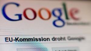 Google weist Vorwürfe der Europäischen Kommission zurück