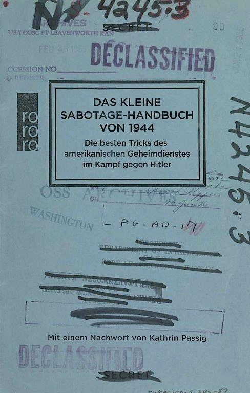 """""""Das kleine Sabotage-Handbuch von 1944"""". Die besten Tricks des amerikanischen Geheimdienstes im Kampf gegen Hitler."""