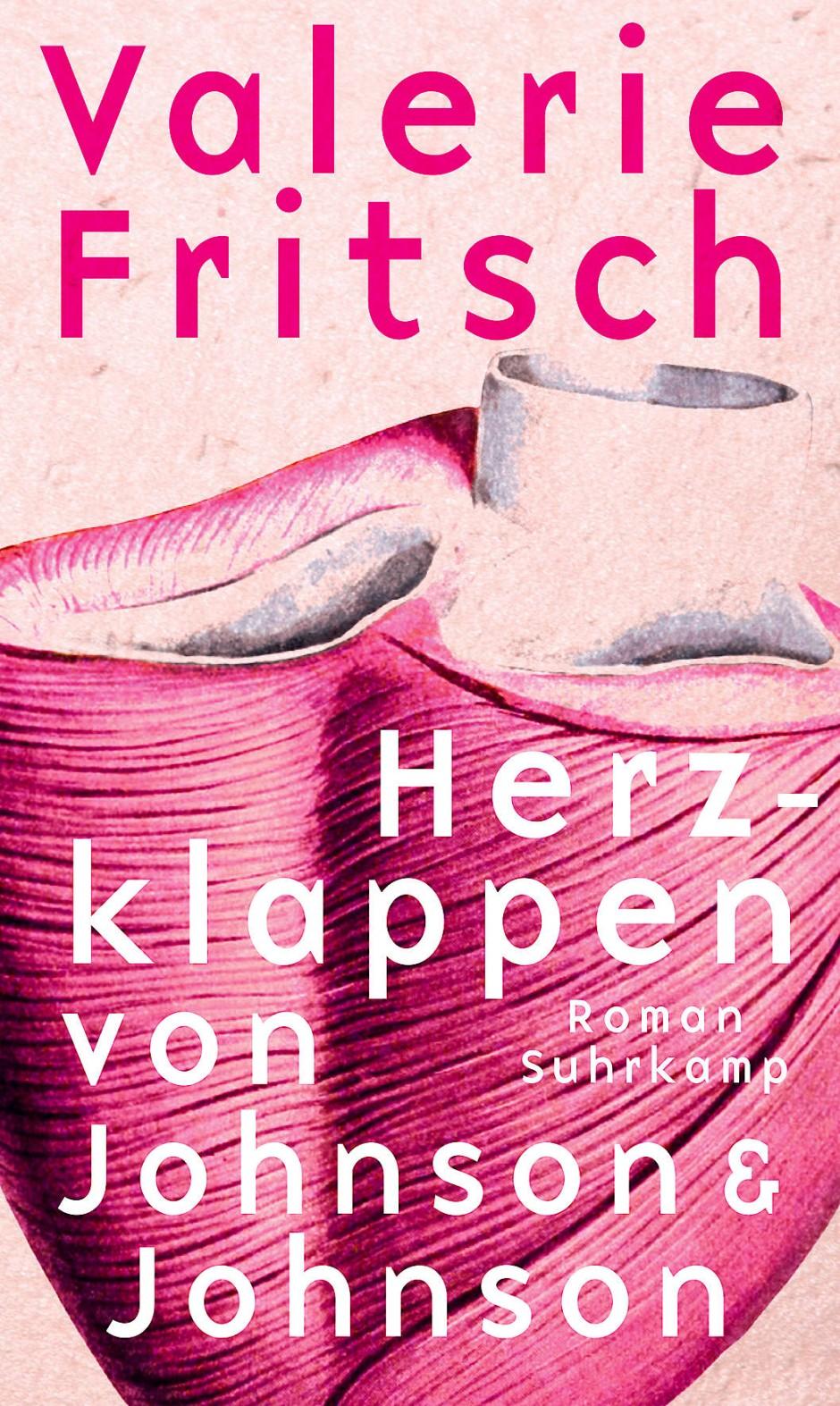 """Valerie Fritsch: """"Herzklappen von Johnson&Johnson"""". Roman. Suhrkamp Verlag, Berlin 2020.174 S., geb., 22,–€."""