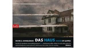 Mark Z. Danielewski: Das Haus - House of Leaves
