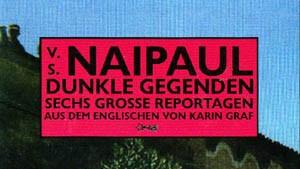 Spiegel der Geschichte - V.S. Naipauls große Reportagen