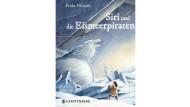 """Frida Nilsson: """"Siri und die Eismeerpiraten"""". Roman. Aus dem Schwedischen von Friederike Buchinger. Gerstenberg Verlag, Hildesheim 2017. 376 S., geb., 14,95 . Ab 10 J."""
