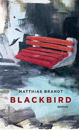 """Matthias Brandt: """"Blackbird"""". Roman. Verlag Kiepenheuer & Witsch, 288 Seiten, 22 Euro."""