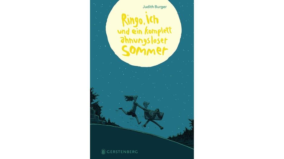 """Judith Burger: """"Ringo, ich und ein komplett ahnungsloser Sommer"""". Roman. Gerstenberg Verlag, Hildesheim 2021. 192 S., geb., 14,– €. Ab 11 J."""