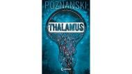 """Ursula Poznanski: """"Thalamus"""". Loewe Verlag, Bindlach 2018. 448 S., br., 16,95 Euro. Ab 14 J."""
