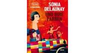 """Cara Manes, Fatinha Ramos: """"Sonia Delaunay und ihre Farben"""". Aus dem Englischen von Kati Hertzsch. Diogenes Verlag, Zürich 2018. 38 S., geb., 20,– Euro. Ab 5 J."""