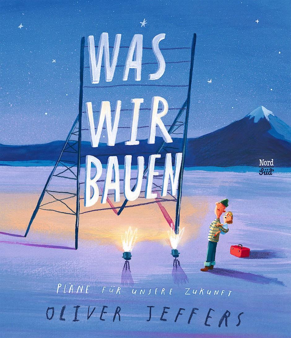 """Oliver Jeffers: """"Was wir bauen"""". Pläne für unsere Zukunft. Aus dem Englischen von Anne Schaub. NordSüd Verlag, Zürich 2021. 44 S., geb., 16,– €. Ab 6 J."""