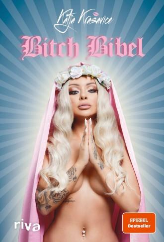 "Katja Krasavice: ""Bitch Bibel"". Riva Verlag, 208 Seiten, 19,99 Euro."