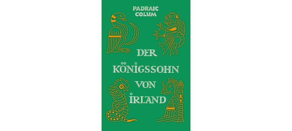Der Königssohn Von Irland Von Padraic Colum