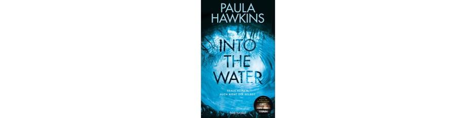 """Paula Hawkins: """"Into the Water"""". Traue keinem – außer dir selbst. Roman. Aus dem Englischen von Christoph Göhler. Blanvalet Verlag, München 2017. 480 S., br., 14,99 €."""