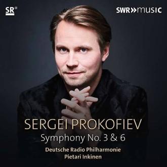 Sergej Prokofjew: Symphonien Nr. 3, Nr. 6. Deutsche Radio Philharmonie, Pietari Inkinen. SWR-Music (Naxos) 747313908684