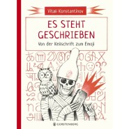 """Vitali Konstantinov: """"Es steht geschrieben"""". Von der Keilschrift zum Emoji. Gerstenberg Verlag, Hildesheim 2019. 80 S., geb., 25,– Euro. Ab 10 J."""