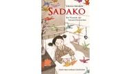 """Johanna Hohnhold: """"Sadako. Ein Wunsch aus tausend Kranichen"""". Roman. Mit Bildern von Gerda Raidt. Aladin Verlag, Hamburg 2017. 144 S., geb., 11,95 Euro. Ab 10 J."""