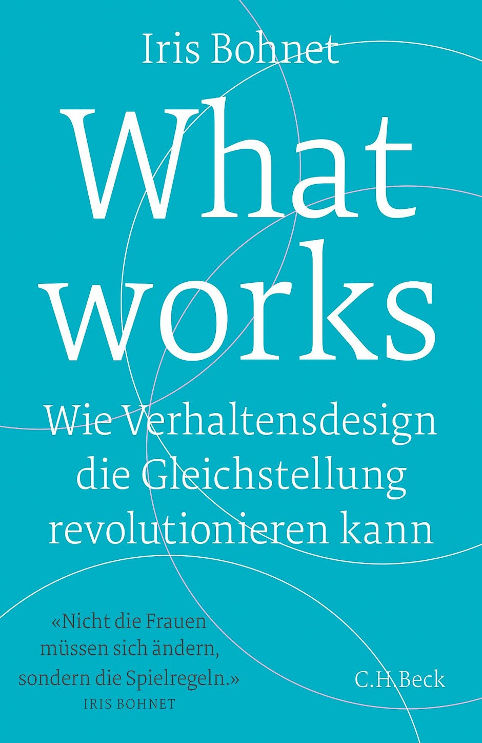 """What works"" von Iris Bohnet"