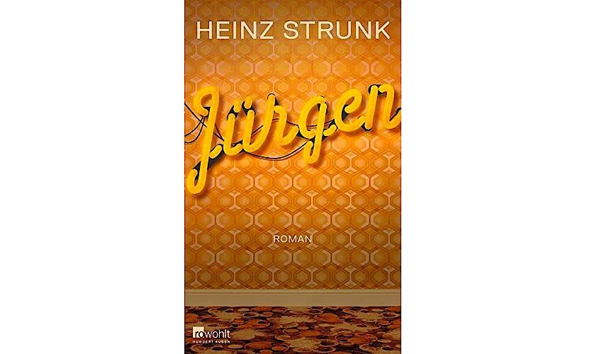 "Heinz Strunk: ""Jürgen"". Roman. Rowohlt Verlag, Reinbek 2017. 256 S., geb., 19,95 Euro."