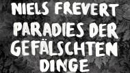 Niels Frevert Paradies der gefälschten Dinge