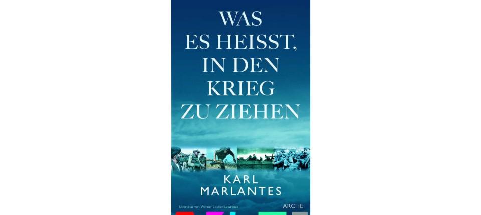 Zwei Kriegsbücher Von Karl Marlantes Und Ernst Jünger