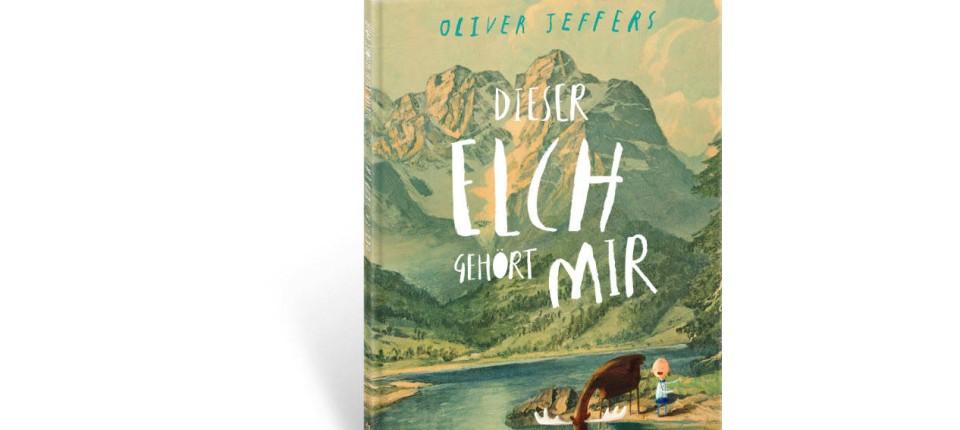 """Dieser Elch gehört mir"""" von Oliver Jeffers: Das perfekte Haustier ..."""