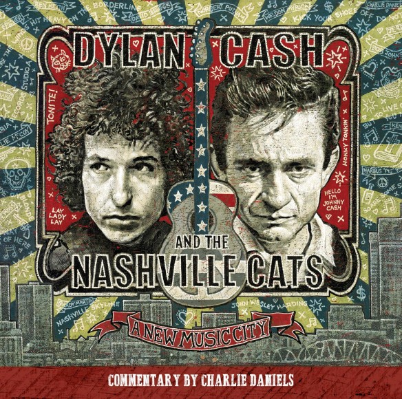 """Dylan, Cash and the Nashville Cats """"A New Music City"""""""