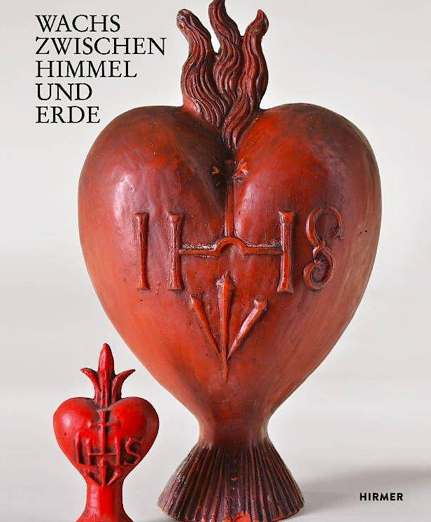 """Hans Hipp: """"Wachs zwischen Himmel und Erde"""". Mit einem Vorwort von Nina Gockerell. Hirmer Verlag, München 2020. 384 S., 200 Abb., geb., 49,90 €."""