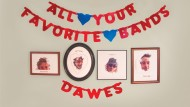 Dawes: All Your Favorite Bands
