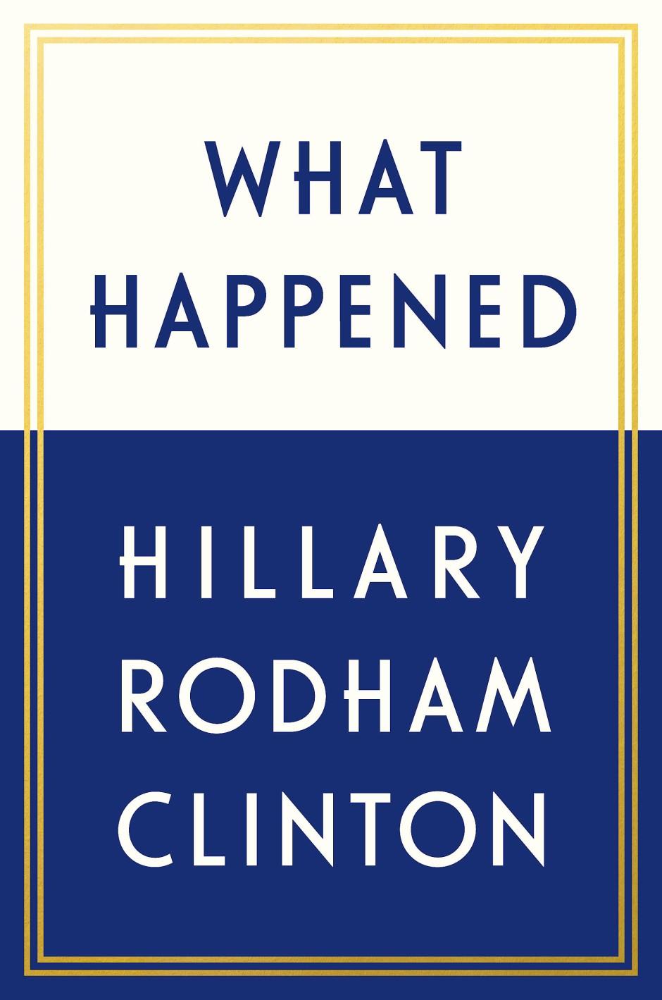 In ihrem neuen Buch will Hillary Clinton erklären, wie es passiert ist.