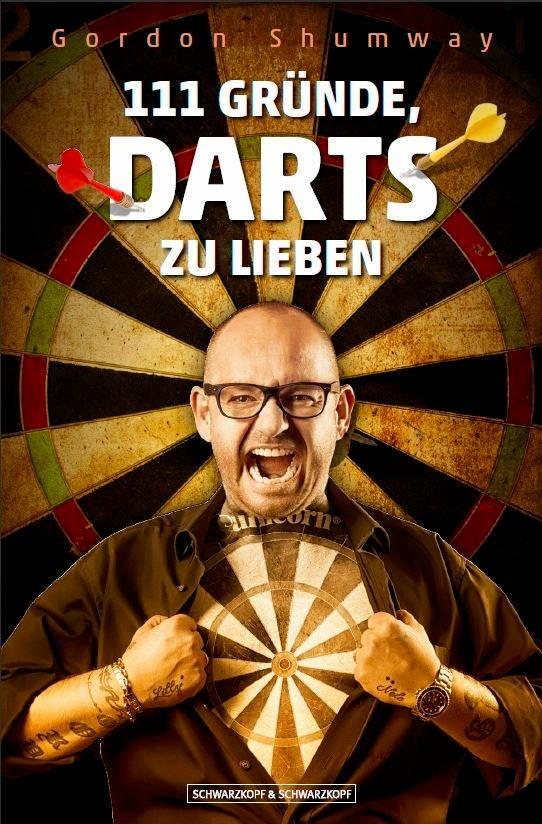 """Gordon Shumways Buch: """"111 Gründe, Darts zu lieben"""""""