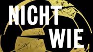 """Sehr österreichisch: Tonio Schachingers """"Nicht wie ihr"""""""