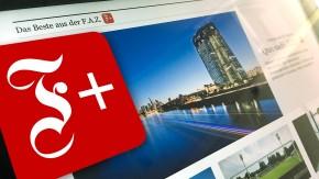 Neues Angebot: Wie funktioniert F.A.Z. PLUS?